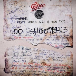 Future Ft. Meek Mill & Doe Boy - 100 Shooters
