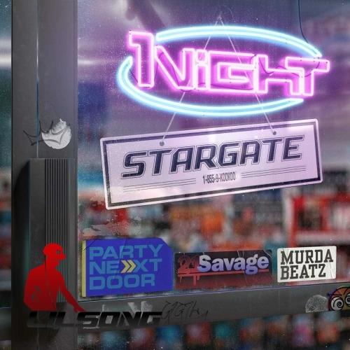 Stargate Ft. PartyNextDoor, 21 Savage & Murda Beatz - 1night