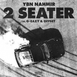 YBN Nahmir Ft. G-Eazy & Offset - 2 Seater