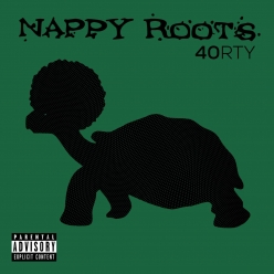 Nappy Roots - 40RTY
