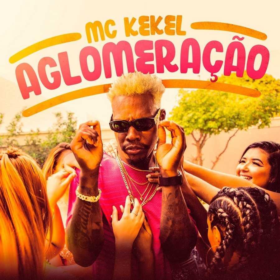 MC Kekel - Aglomeracao