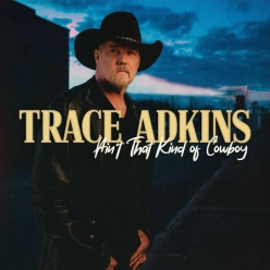 Trace Adkins - Aint That Kind Of Cowboy (EP)