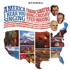 Frank Sinatra - America I Hear You Singing