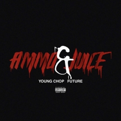 Young Chop Ft. Future - Ammo & Juice