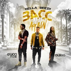 Yella Beezy Ft. Quavo & Gucci Mane - Bacc At It Again