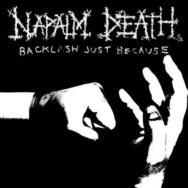 Napalm Death - Backlash Just Because