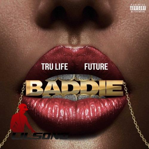 Tru Life & Future - Baddie