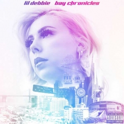 Lil Debbie - Bay Chronicles