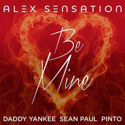 Alex Sensation Ft. Daddy Yankee, Sean Paul & Pinto - Be Mine
