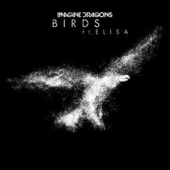 Imagine Dragons Ft. Elisa - Birds