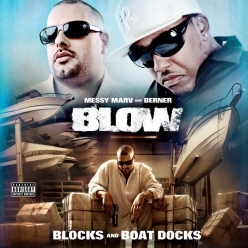 Messy Marv & Berner - Blow - Blocks and Boat Docks