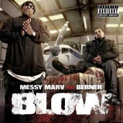 Messy Marv & Berner - Blow