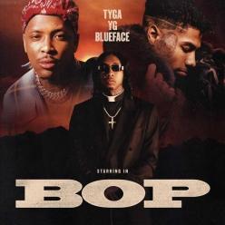 Tyga, YG & BlueFace - Bop
