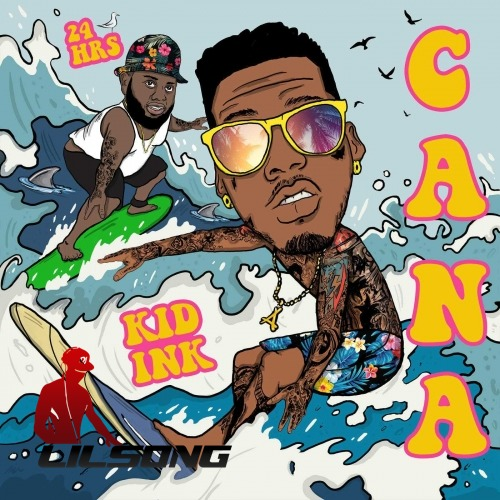 Kid Ink Ft. 24hrs - Cana