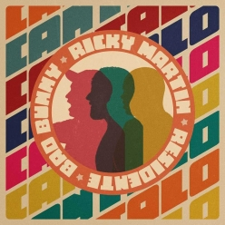 Ricky Martin, Residente & Bad Bunny - Cantalo