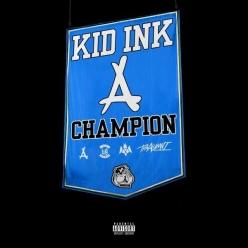Kid Ink - Champion