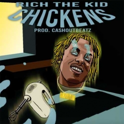 Rich The Kid - Chickens