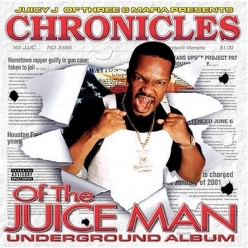 Juicy J - Chronicles of the Juice Man