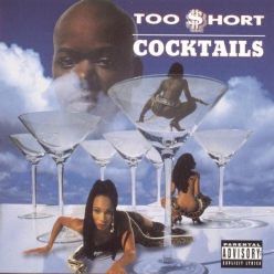 Too Short - Cocktails