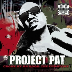 Project Pat - Crook By Da Book. The Fed Story