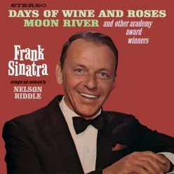 Frank Sinatra - Days Of Wine And Roses Moon River And Other Academy Award Winners