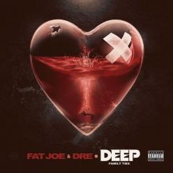 Fat Joe & Dre - Deep