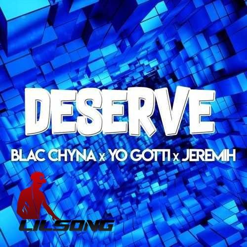 Blac Chyna Ft. Yo Gotti & Jeremih - Deserve