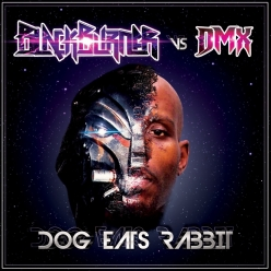 DMX & Blackburner - Dog Eats Rabbit