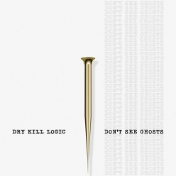 Dry Kill Logic - Dont See Ghosts