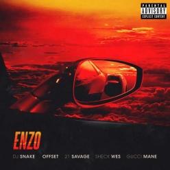 DJ Snake & Sheck Wes Ft. Offset, 21 Savage & Gucci Mane - Enzo