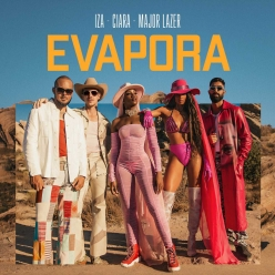 IZA, Ciara & Major Lazer - Evapora