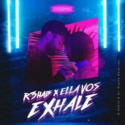 R3hab & Ella Vos - Exhale