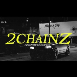 2 Chainz - Falcons Hawks Braves