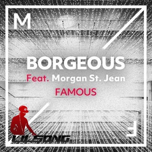 Borgeous Ft. Morgan St. Jean - Famous