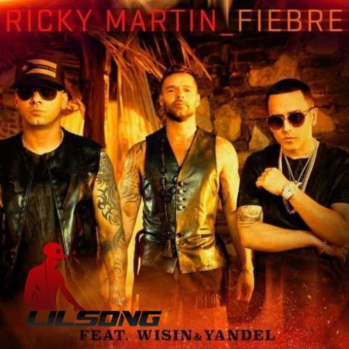 Ricky Martin Ft. Wisin & Yandel - Fiebre