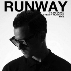 RUNWAY Ft. DJ Snake & French Montana - Fire