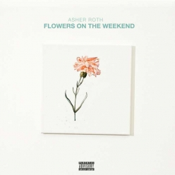 Asher Roth - Flowers On The Weekend