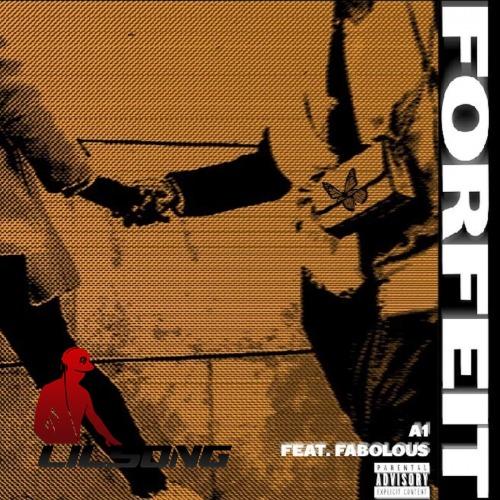 A1 Ft. Fabolous - Forfeit
