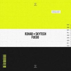 R3hab & Skytech - Fuego
