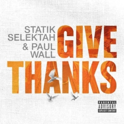 Statik Selektah & Paul Wall - Give Thanks
