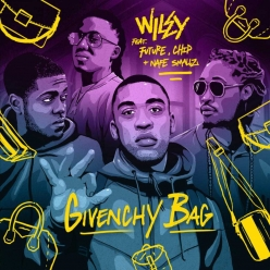 WILEY Ft. Future, Nafe Smallz & Chip - Givenchy Bag