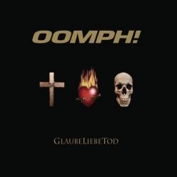 Oomph! - GlaubeLiebeTod