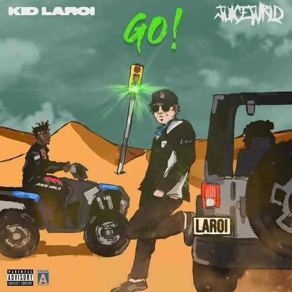 The Kid LAROI. Ft. Juice Wrld - Go