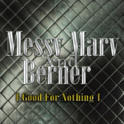 Messy Marv & Berner - Good For Nothing