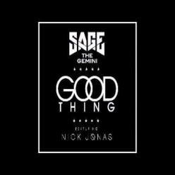 Sage the Gemini Ft. Nick Jonas - Good Thing