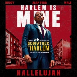 Godfather Of Harlem Ft. Buddy, ASAP Ferg & Wale - Hallelujah