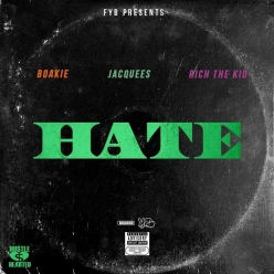 FYB Ft. Jacquees & Rich The Kid - Hate