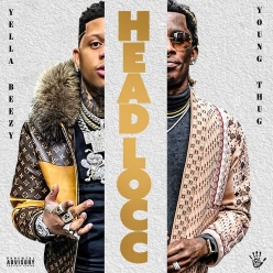 Yella Beezy Ft. Young Thug - Headlocc