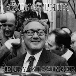 Young Thug - Henry Kissinger