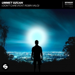 Ummet Ozcan Ft. Robin Valo - I Dont Care